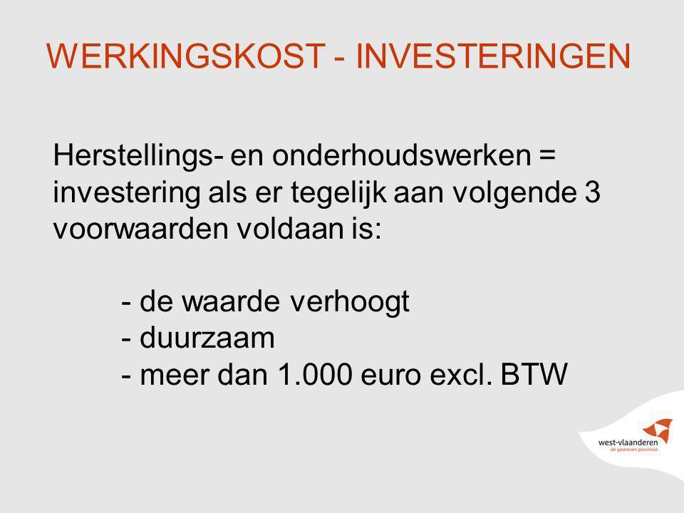 13 WERKINGSKOST - INVESTERINGEN Herstellings- en onderhoudswerken = investering als er tegelijk aan volgende 3 voorwaarden voldaan is: - de waarde ver