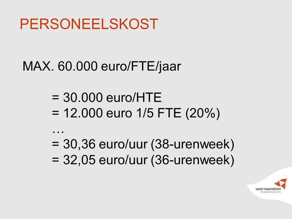 7 PERSONEELSKOST MAX. 60.000 euro/FTE/jaar = 30.000 euro/HTE = 12.000 euro 1/5 FTE (20%) … = 30,36 euro/uur (38-urenweek) = 32,05 euro/uur (36-urenwee