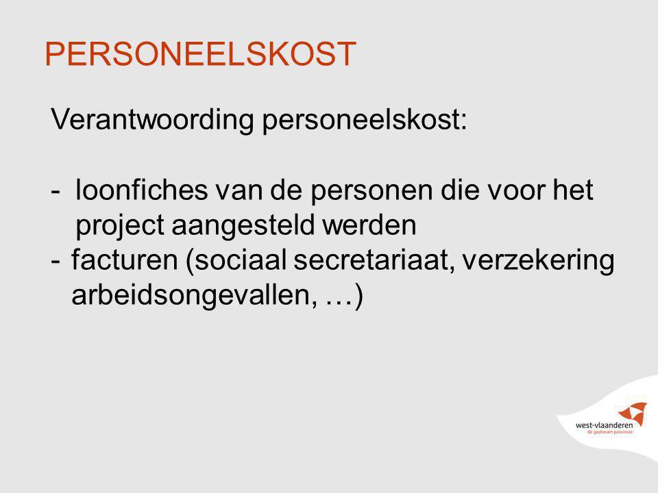 9 PERSONEELSKOST Verantwoording personeelskost: -loonfiches van de personen die voor het project aangesteld werden -facturen (sociaal secretariaat, ve