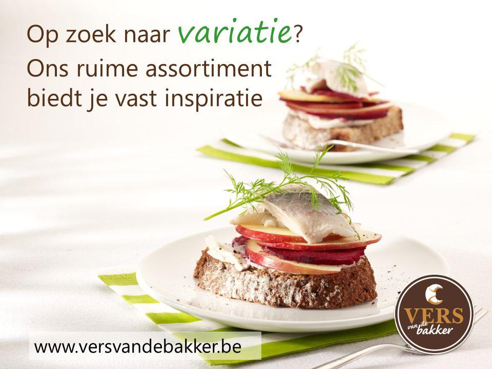 Op zoek naar variatie ? Ons ruime assortiment biedt je vast inspiratie www.versvandebakker.be