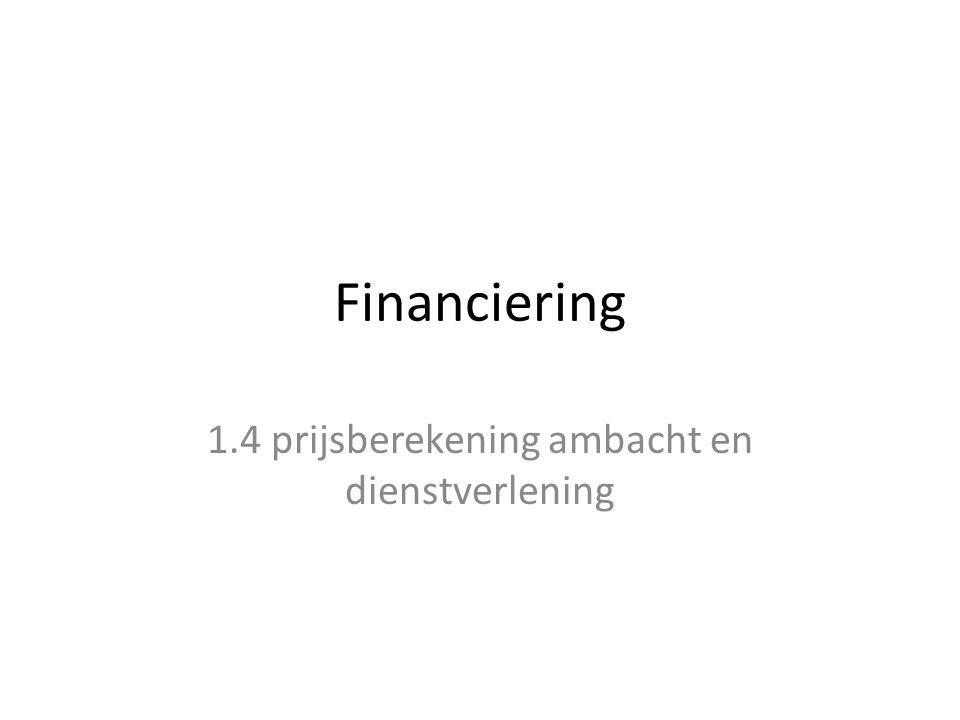 Financiering 1.4 prijsberekening ambacht en dienstverlening