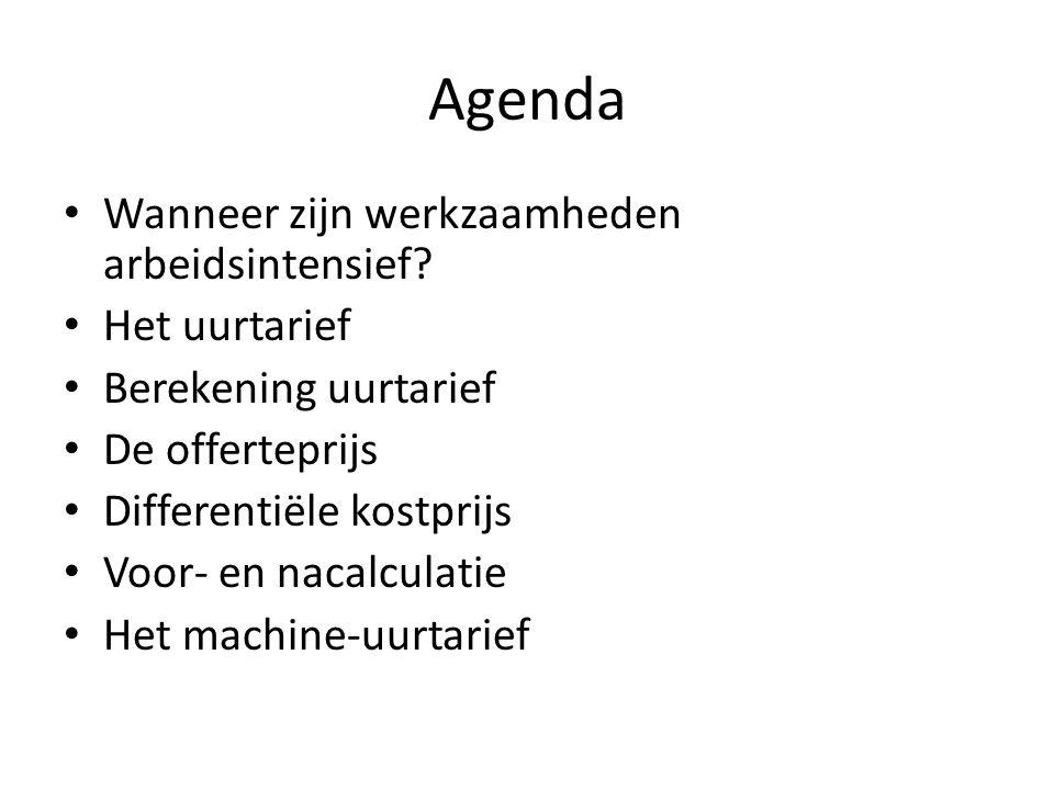 Agenda • Wanneer zijn werkzaamheden arbeidsintensief? • Het uurtarief • Berekening uurtarief • De offerteprijs • Differentiële kostprijs • Voor- en na