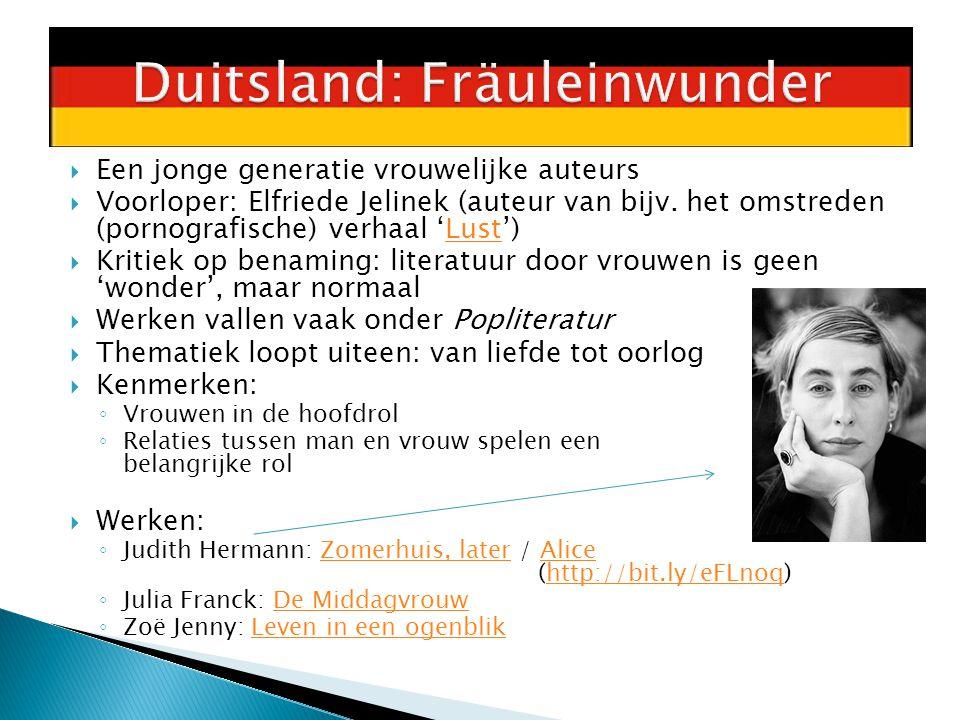  Een jonge generatie vrouwelijke auteurs  Voorloper: Elfriede Jelinek (auteur van bijv.
