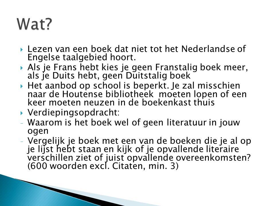  Lezen van een boek dat niet tot het Nederlandse of Engelse taalgebied hoort.  Als je Frans hebt kies je geen Franstalig boek meer, als je Duits heb