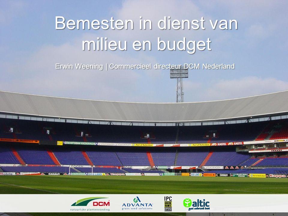 Bemesten in dienst van milieu en budget Erwin Weening   Commercieel directeur DCM Nederland Erwin Weening   Commercieel directeur DCM Nederland