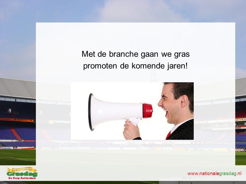 www.nationalegrasdag.nl Met de branche gaan we gras promoten de komende jaren!
