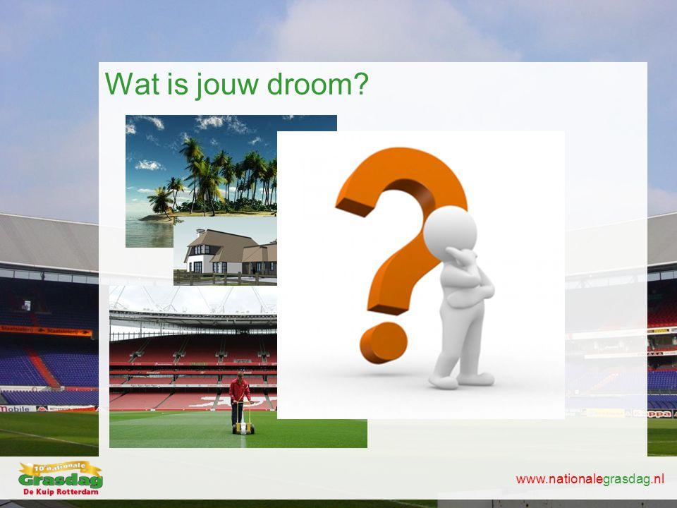 www.nationalegrasdag.nl Wat is jouw droom?