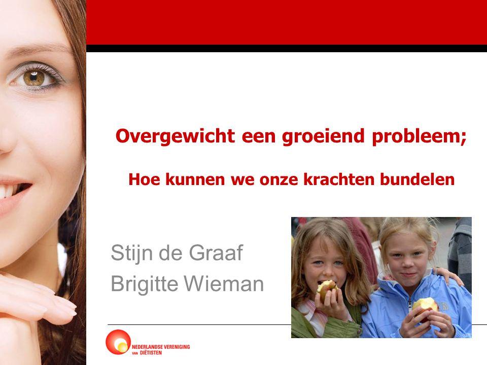 Overgewicht een groeiend probleem; Hoe kunnen we onze krachten bundelen Stijn de Graaf Brigitte Wieman
