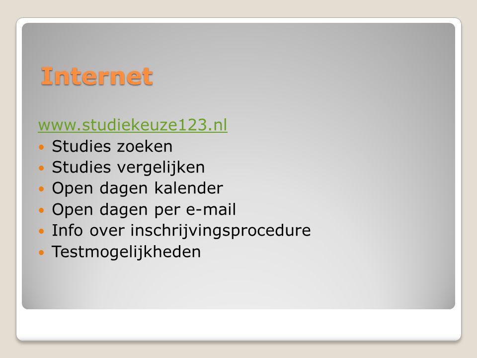 Internet www.studiekeuze123.nl  Studies zoeken  Studies vergelijken  Open dagen kalender  Open dagen per e-mail  Info over inschrijvingsprocedure