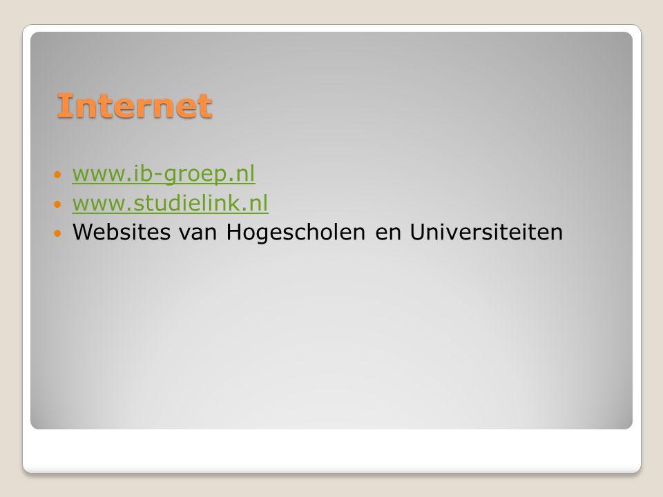 Internet  www.ib-groep.nl www.ib-groep.nl  www.studielink.nl www.studielink.nl  Websites van Hogescholen en Universiteiten