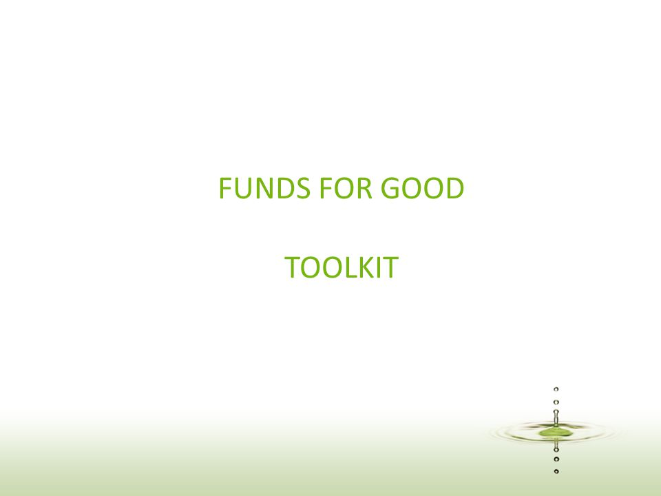 FUNDS FOR GOOD TOOLKIT