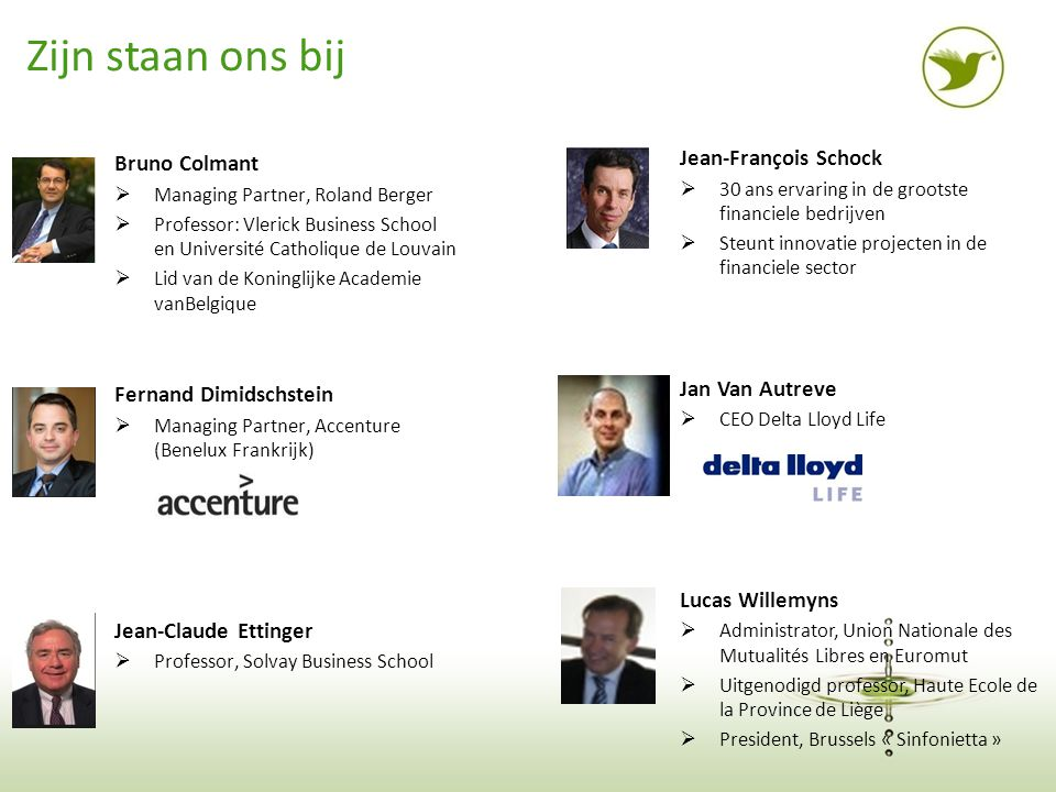 8 Zijn staan ons bij Bruno Colmant  Managing Partner, Roland Berger  Professor: Vlerick Business School en Université Catholique de Louvain  Lid va