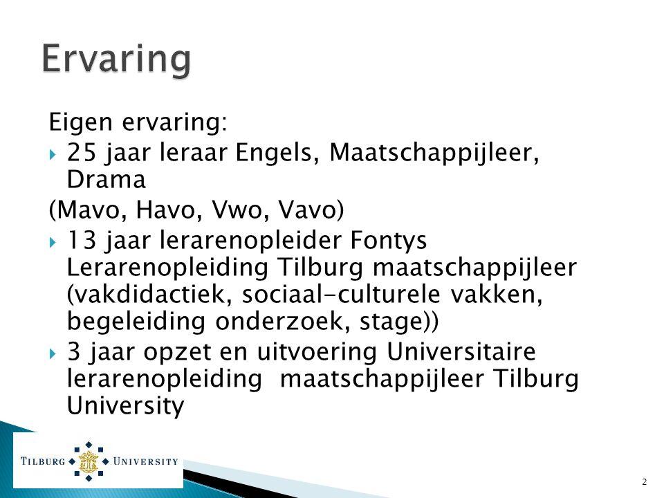 Eigen ervaring:  25 jaar leraar Engels, Maatschappijleer, Drama (Mavo, Havo, Vwo, Vavo)  13 jaar lerarenopleider Fontys Lerarenopleiding Tilburg maa