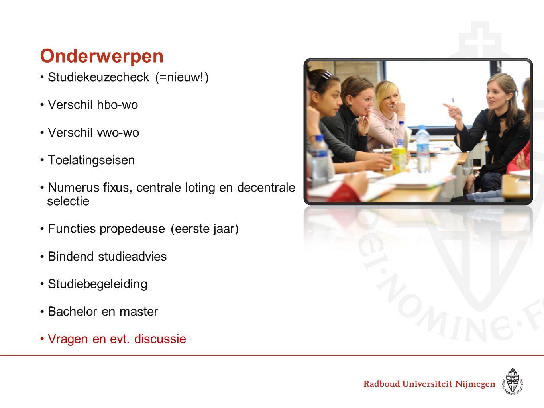 Bachelor en master in wo • akkoord van Bologna (1999) • na eerste jaar: propedeuse • bachelor is drie jaar • keuze voor master: op RU of elders • master is 1, 2 of 3 jaar • onderzoeksmaster is 2 jaar • promotie RU heeft 39 bachelors en 72 masters waarvan 11 onderzoeksmasters