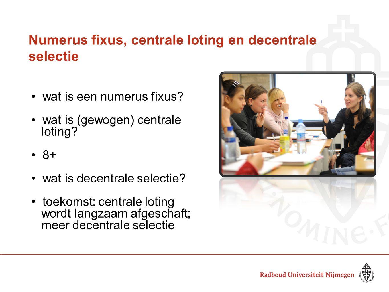 Numerus fixus, centrale loting en decentrale selectie • wat is een numerus fixus? • wat is (gewogen) centrale loting? • 8+ • wat is decentrale selecti