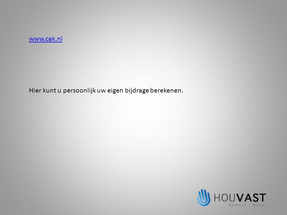 www.cak.nl Hier kunt u persoonlijk uw eigen bijdrage berekenen.