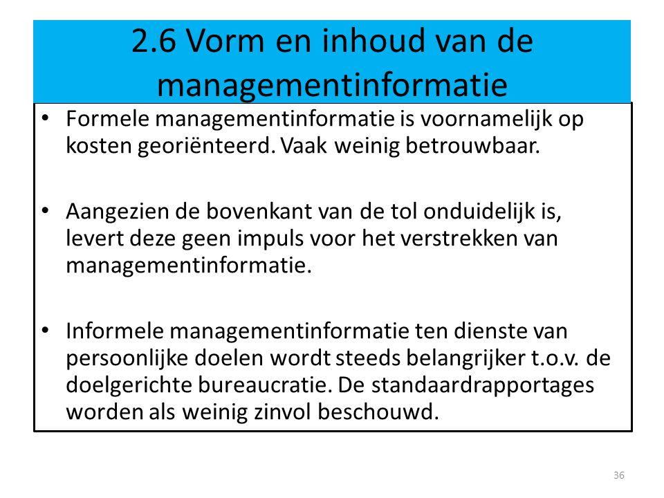 • Formele managementinformatie is voornamelijk op kosten georiënteerd. Vaak weinig betrouwbaar. • Aangezien de bovenkant van de tol onduidelijk is, le