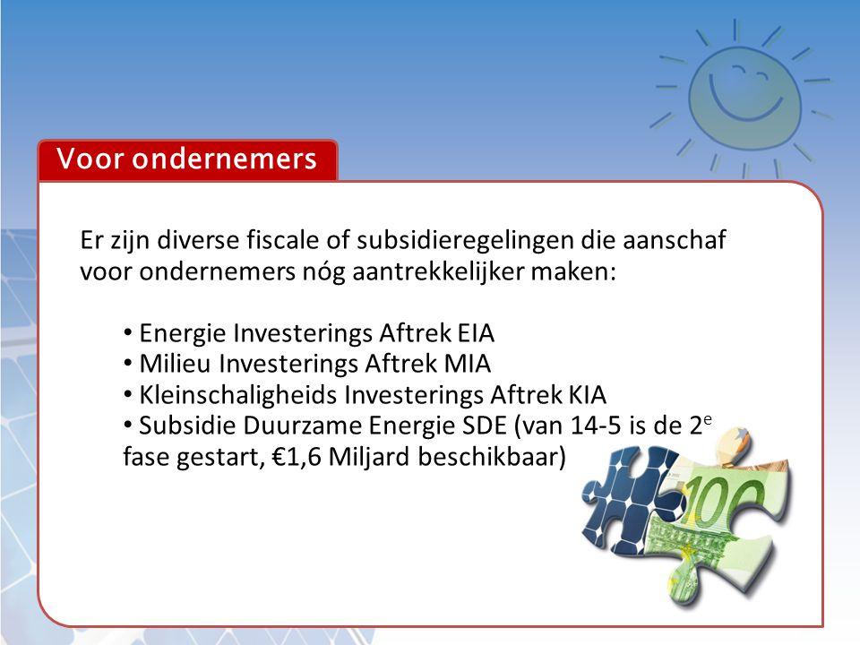 Voor ondernemers Er zijn diverse fiscale of subsidieregelingen die aanschaf voor ondernemers nóg aantrekkelijker maken: • Energie Investerings Aftrek