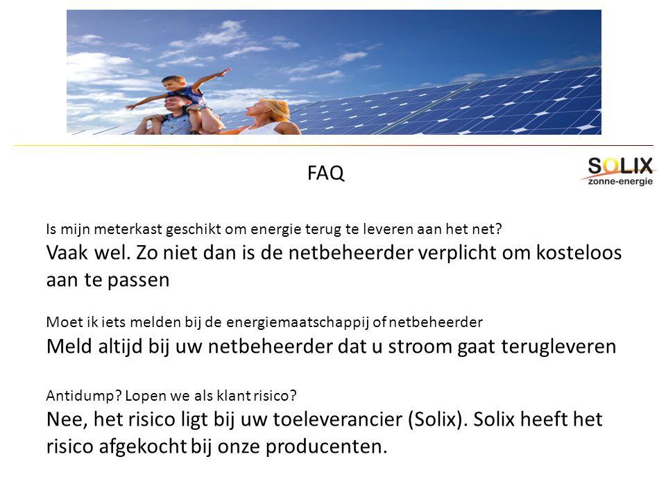 FAQ Is mijn meterkast geschikt om energie terug te leveren aan het net? Vaak wel. Zo niet dan is de netbeheerder verplicht om kosteloos aan te passen