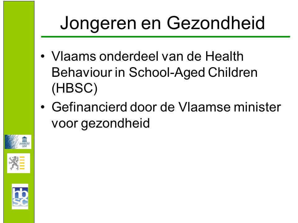 Jongeren en Gezondheid •Vlaams onderdeel van de Health Behaviour in School-Aged Children (HBSC) •Gefinancierd door de Vlaamse minister voor gezondheid