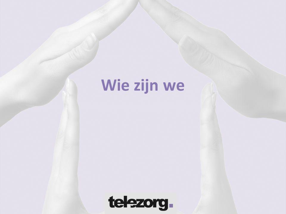 Opgericht in 1995  Fabrikant ComServer  Fabrikant NetBOX  Circa 450 stichtingen operationeel  Sales  100 % indirect, niet gebonden  Via system integrators (SI)  SI neemt verantwoordelijkheid voor ICT, telefonie & zorgsystemen Telezorg b.v.