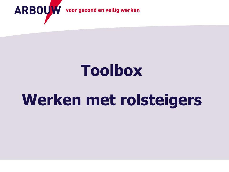 voor gezond en veilig werken Toolbox Werken met rolsteigers