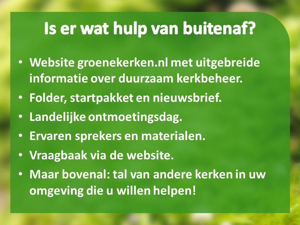 • Website groenekerken.nl met uitgebreide informatie over duurzaam kerkbeheer. • Folder, startpakket en nieuwsbrief. • Landelijke ontmoetingsdag. • Er