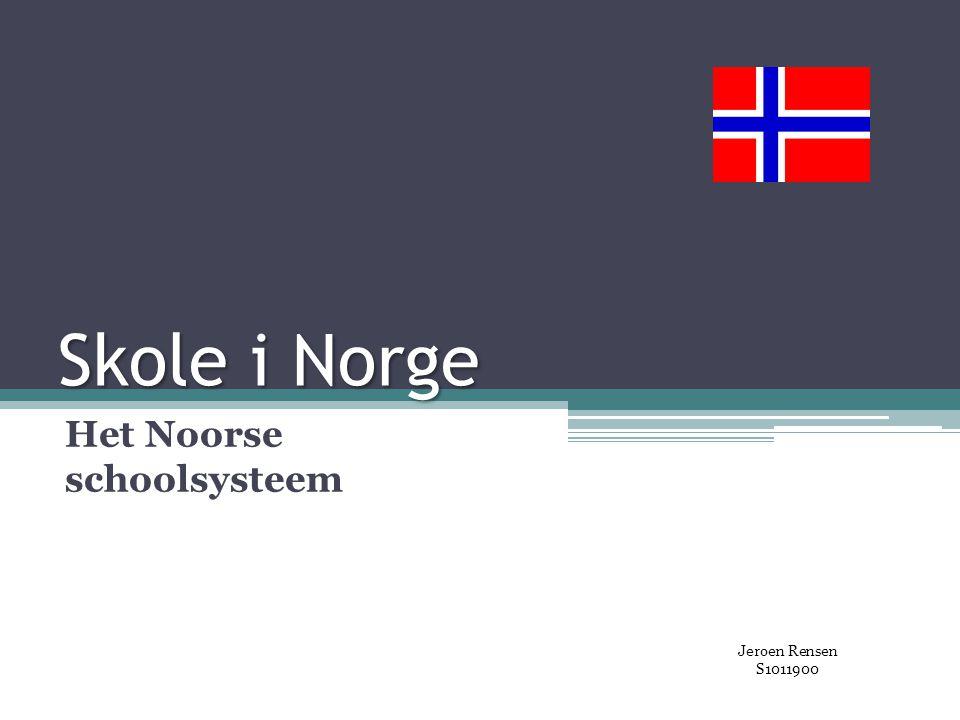 Skole i Norge Het Noorse schoolsysteem Jeroen Rensen S1011900