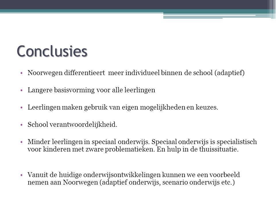Conclusies •Noorwegen differentieert meer individueel binnen de school (adaptief) •Langere basisvorming voor alle leerlingen •Leerlingen maken gebruik van eigen mogelijkheden en keuzes.