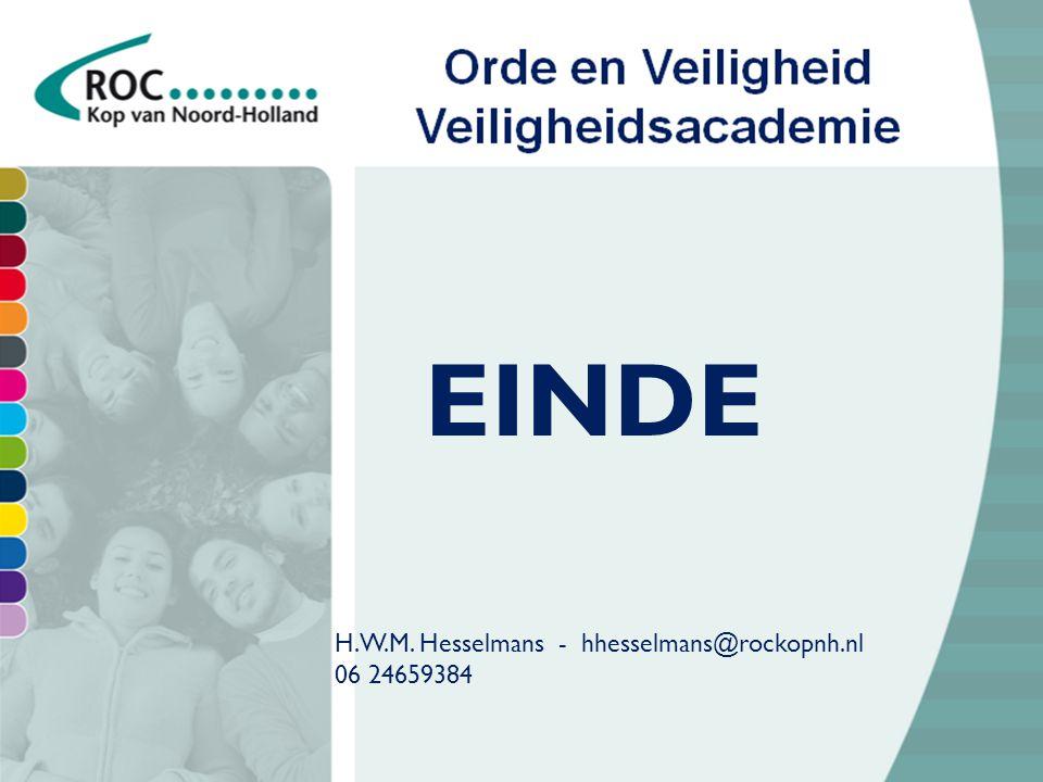 EINDE H.W.M. Hesselmans - hhesselmans@rockopnh.nl 06 24659384