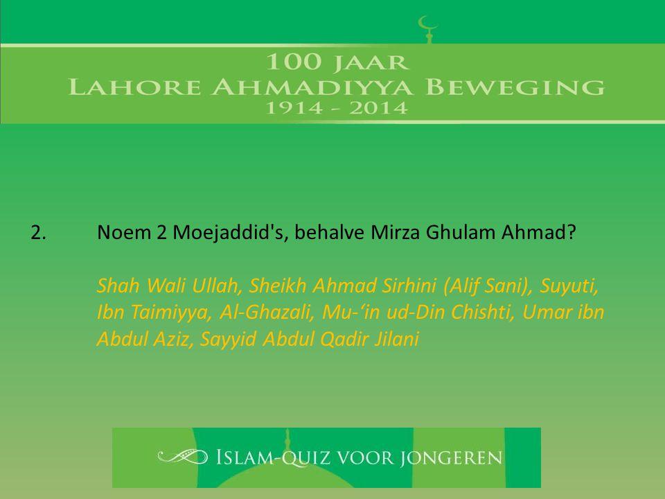 Shah Wali Ullah, Sheikh Ahmad Sirhini (Alif Sani), Suyuti, Ibn Taimiyya, Al-Ghazali, Mu-'in ud-Din Chishti, Umar ibn Abdul Aziz, Sayyid Abdul Qadir Ji