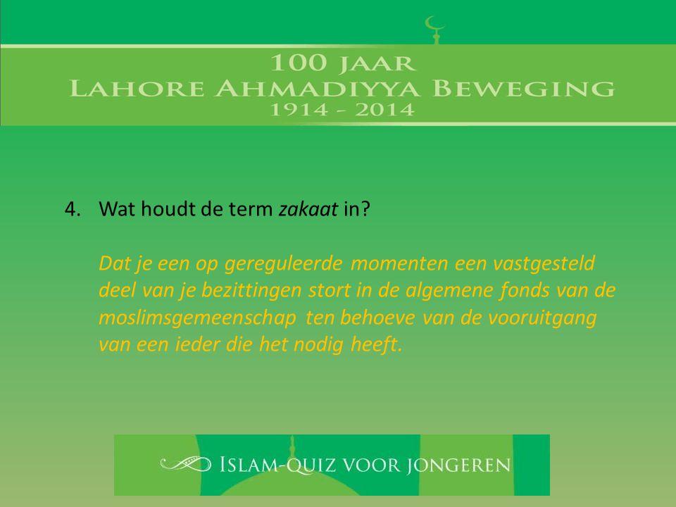 Dat je een op gereguleerde momenten een vastgesteld deel van je bezittingen stort in de algemene fonds van de moslimsgemeenschap ten behoeve van de vo