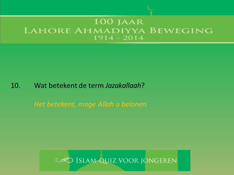Het betekent, moge Allah u belonen.