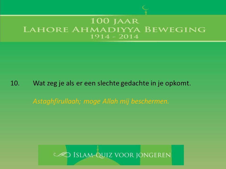Astaghfirullaah; moge Allah mij beschermen.