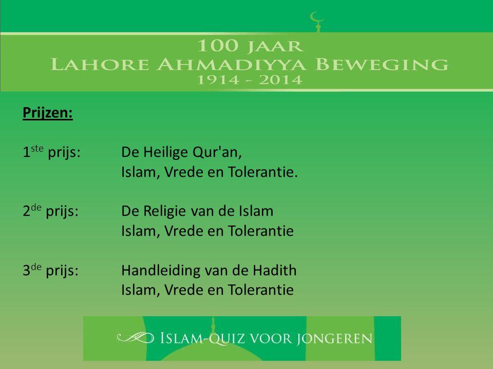 Prijzen: 1 ste prijs: De Heilige Qur'an, Islam, Vrede en Tolerantie. 2 de prijs: De Religie van de Islam Islam, Vrede en Tolerantie 3 de prijs: Handle