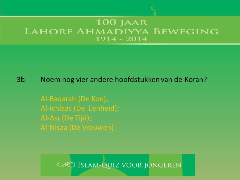 Al-Baqarah (De Koe), Al-Ichlaas (De Eenheid); Al-Asr (De Tijd); Al-Nisaa (De Vrouwen)