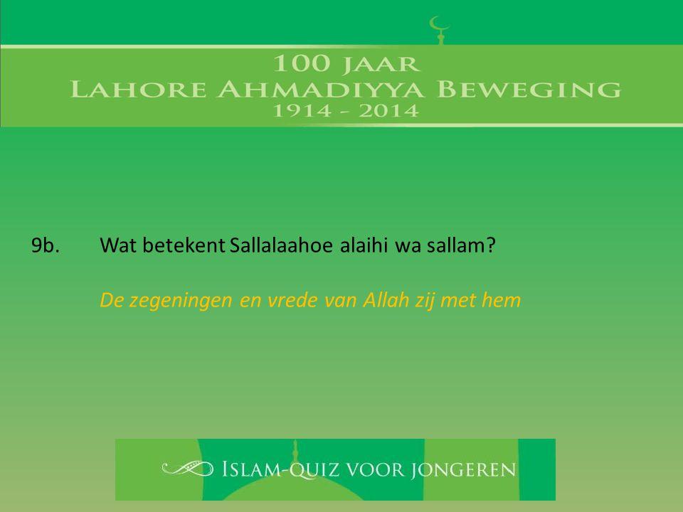 De zegeningen en vrede van Allah zij met hem