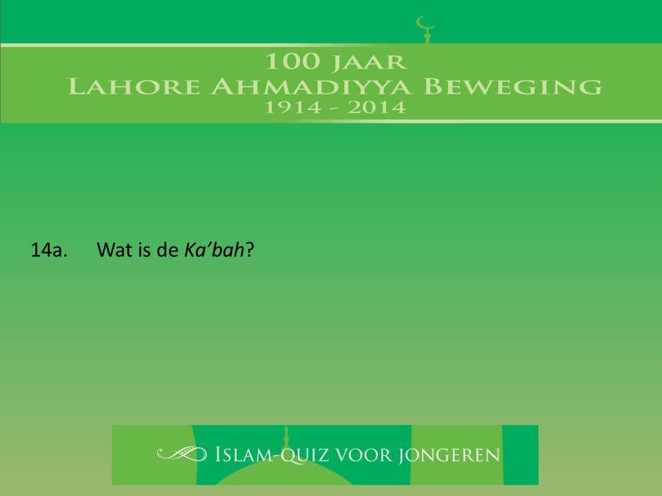 14a. Wat is de Ka'bah?