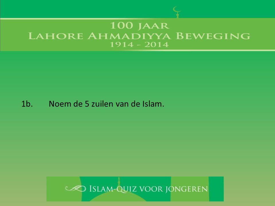 4.Wat zijn de vijf zaken waarin moslims geloven.