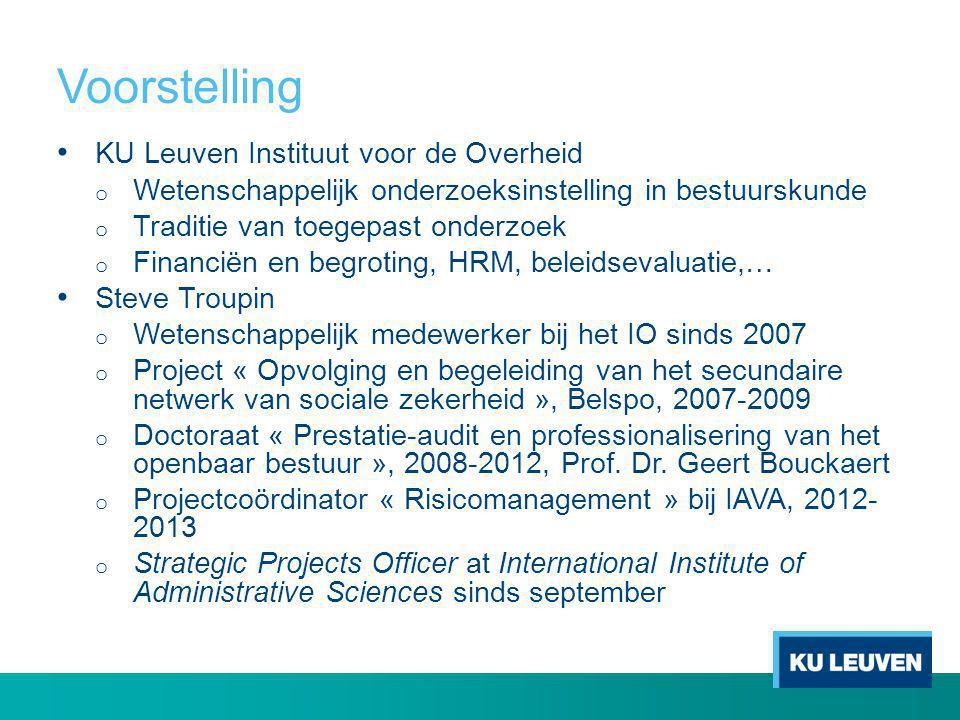 Voorstelling • KU Leuven Instituut voor de Overheid o Wetenschappelijk onderzoeksinstelling in bestuurskunde o Traditie van toegepast onderzoek o Fina