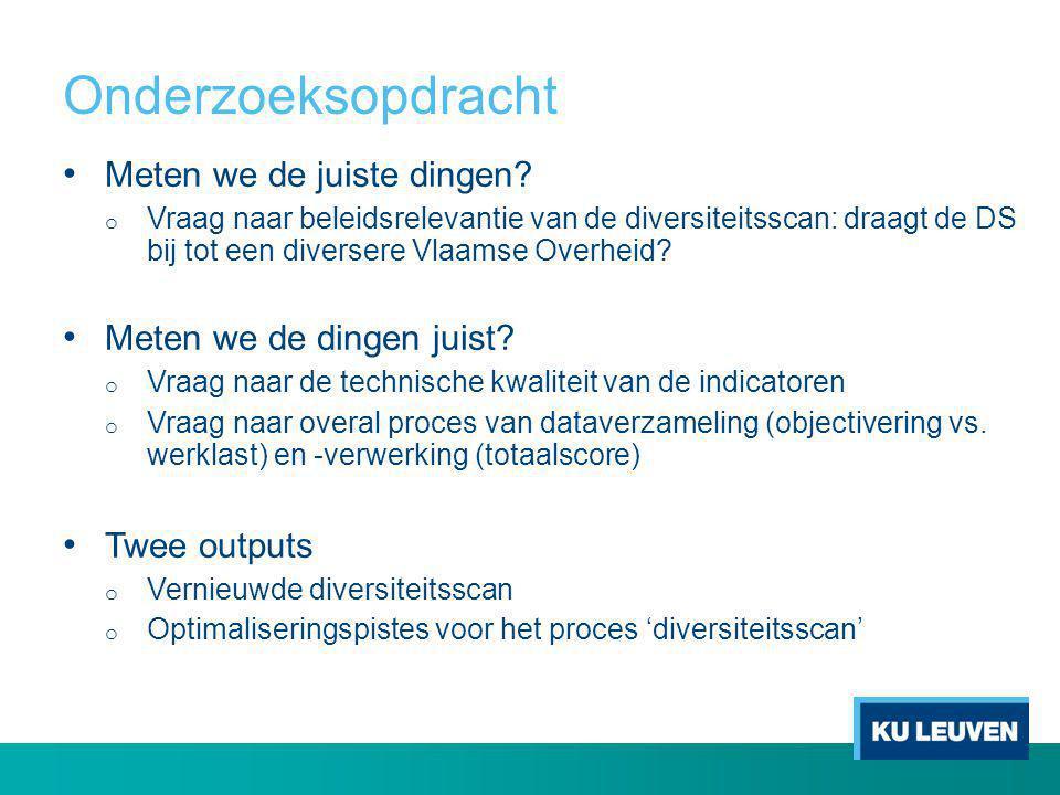 Onderzoeksopdracht • Meten we de juiste dingen? o Vraag naar beleidsrelevantie van de diversiteitsscan: draagt de DS bij tot een diversere Vlaamse Ove