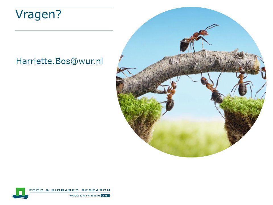 Vragen? Harriette.Bos@wur.nl