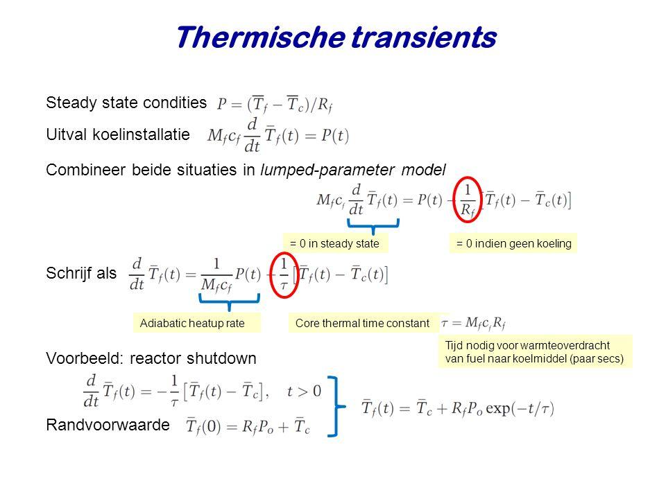 Thermische transients Steady state condities Combineer beide situaties in lumped-parameter model = 0 in steady state Schrijf als Voorbeeld: reactor sh