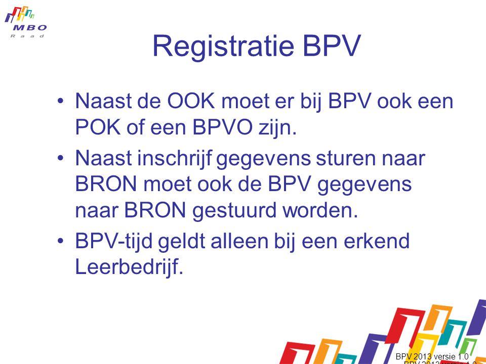 Registratie BPV •Naast de OOK moet er bij BPV ook een POK of een BPVO zijn.