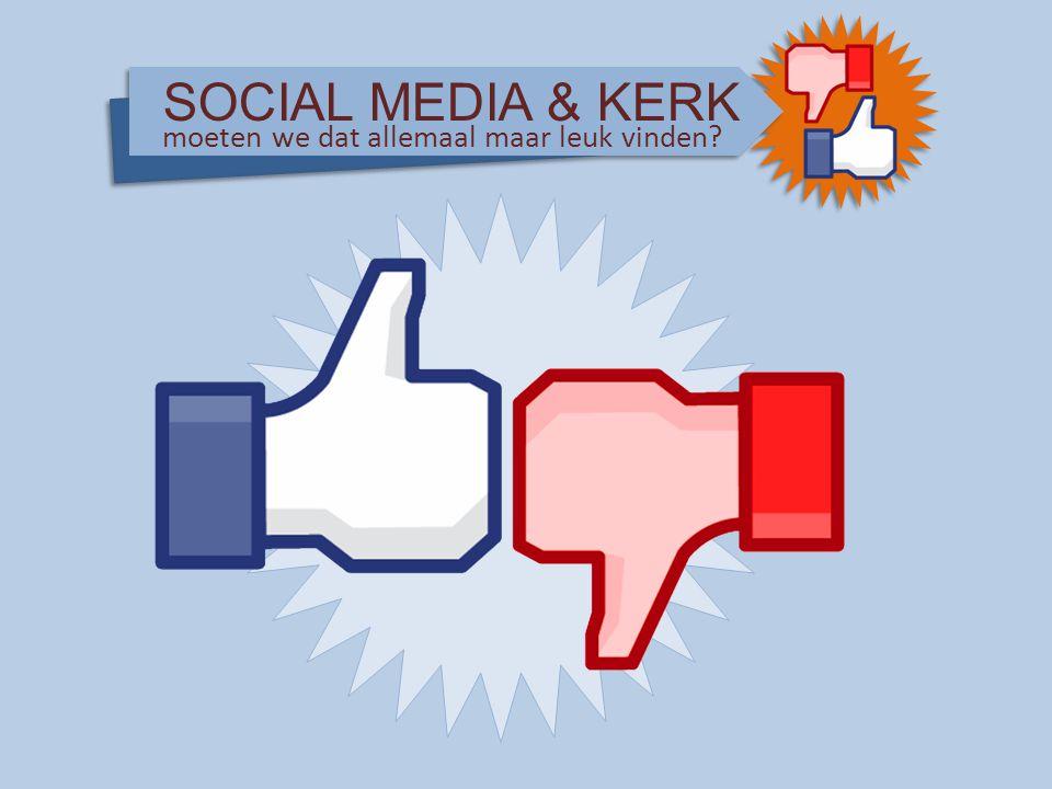 SOCIAL MEDIA & KERK moeten we dat allemaal maar leuk vinden?