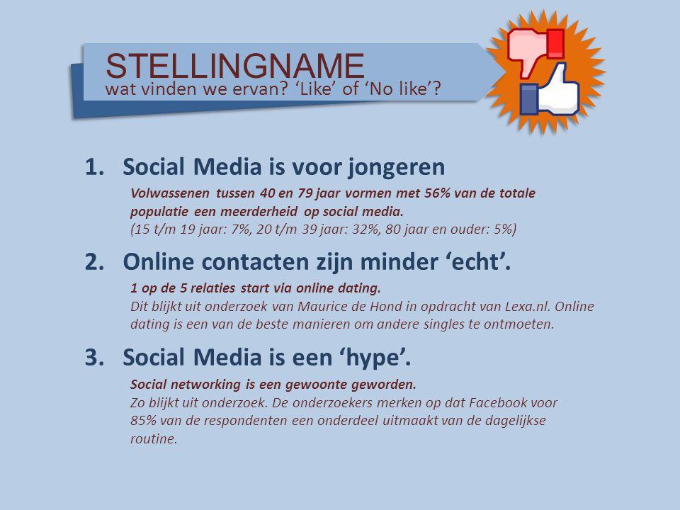 1.Social Media is voor jongeren 2.Online contacten zijn minder 'echt'. 3.Social Media is een 'hype'. Volwassenen tussen 40 en 79 jaar vormen met 56% v