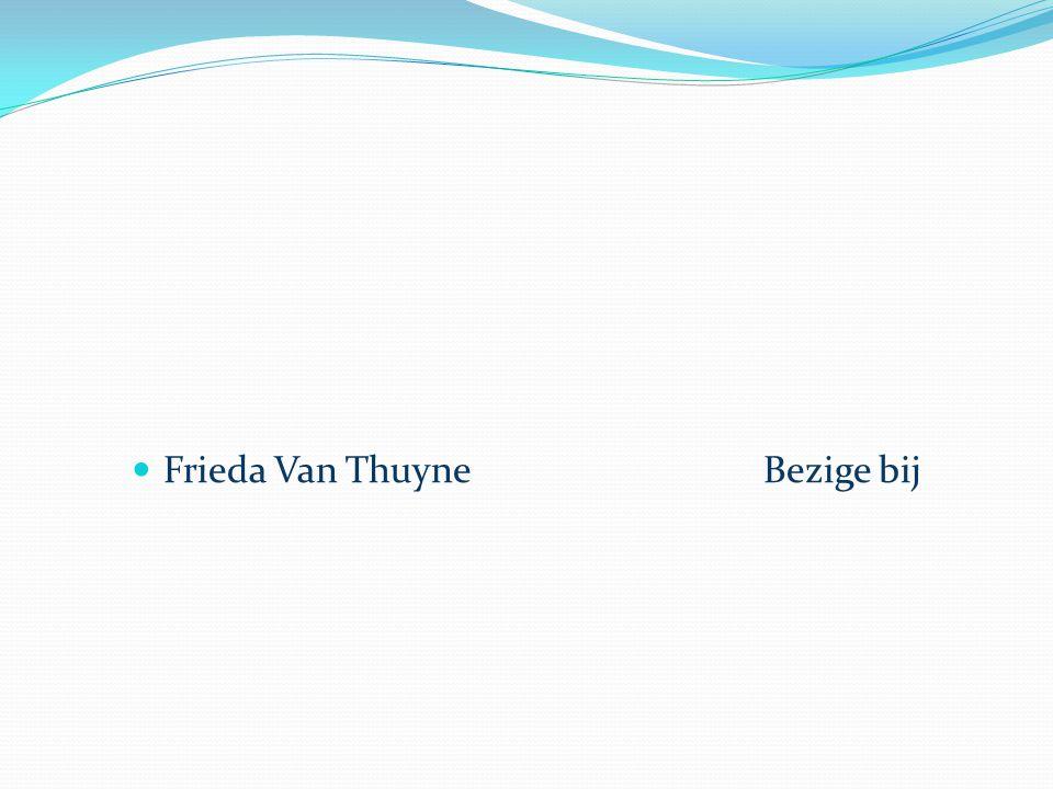  Frieda Van ThuyneBezige bij