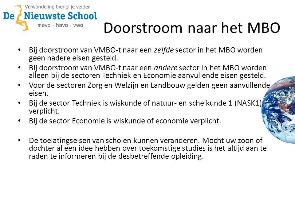 Doorstroom naar het MBO • Bij doorstroom van VMBO-t naar een zelfde sector in het MBO worden geen nadere eisen gesteld. • Bij doorstroom van VMBO-t na