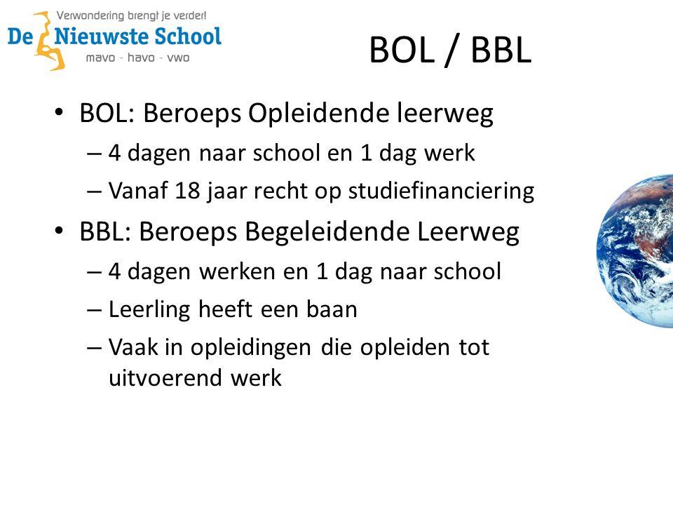 BOL / BBL • BOL: Beroeps Opleidende leerweg – 4 dagen naar school en 1 dag werk – Vanaf 18 jaar recht op studiefinanciering • BBL: Beroeps Begeleidend