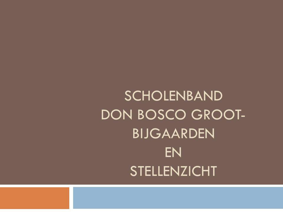 SCHOLENBAND DON BOSCO GROOT- BIJGAARDEN EN STELLENZICHT
